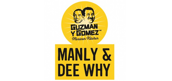 GUZMAN Y GOMEZ MANLY AND DEE WHY PARTNERS WITH MANLY TOUCH IN 2020